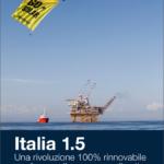 Greenpeace: «Un'Italia a emissioni zero è possibile e porterebbe vantaggi economici, occupazionali e ambientali»